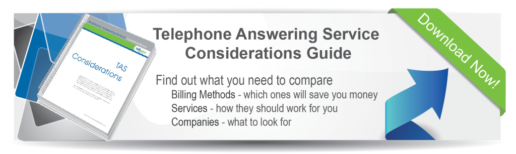 Click Here to download our Telephone Answering Service Considerations Guide