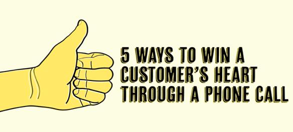 5 Ways to Win a Customer's Heart Through a Phone Call