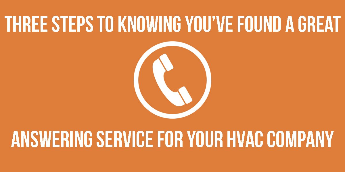 Three Steps To Knowing You've Found a Great Answering Service for Your HVAC Company